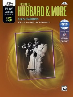 Alfred Jazz Play-Along Series, Vol. 5: Freddie Hubbard & More (for C, B Flat, E Flat & Bass Clef)