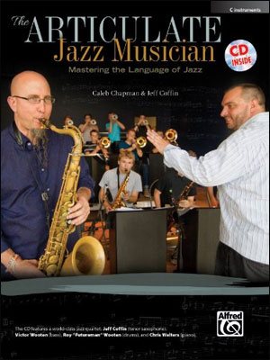 The Articulate Jazz Musician: Mastering the Language of Jazz - C Instruments