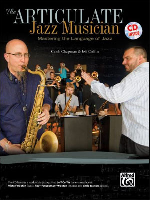 The Articulate Jazz Musician: Mastering the Language of Jazz - Teacher's Edition