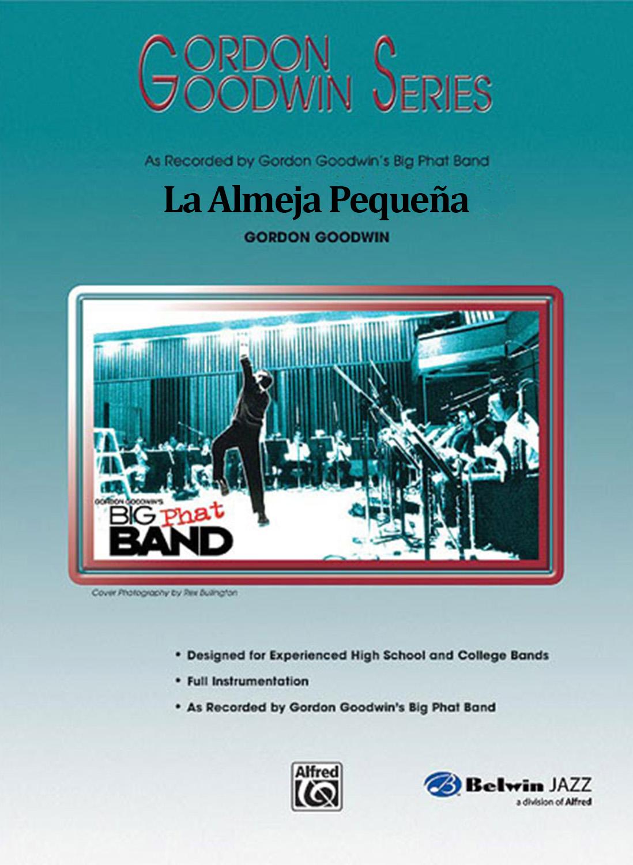 """Gordon Goodwin Series - Big """"Phat"""" Band Arrangements - La Almeja Pequeña"""