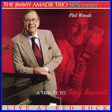 Jimmy Amadie Trio - <i> Tribute To Tony Bennett </i>- Live At The Red Rock Studio<br>With Phil Woods