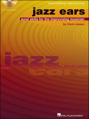 Jazz Ears: Aural Skills For The Improvising Musician