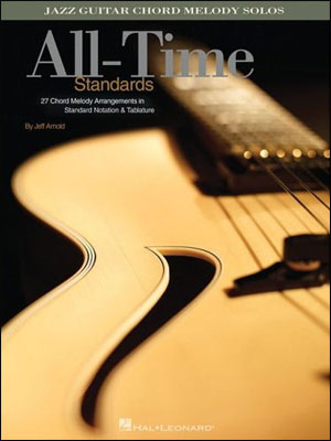 All-Time Standards: Jazz Guitar Chord Melody Solos