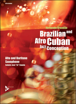 Brazilian and Afro-Cuban Jazz Conception - Alto and Baritone Sax