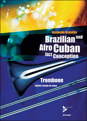 Brazilian and Afro-Cuban Jazz Conception - Trombone