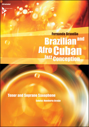 Brazilian and Afro-Cuban Jazz Conception - Tenor Sax