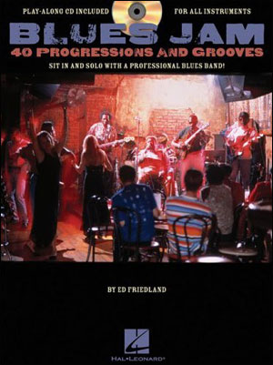 Blues Jam: 40 Progression and Grooves Play-Along