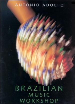 Brazilian Music Workshop By Antonio Adolfo