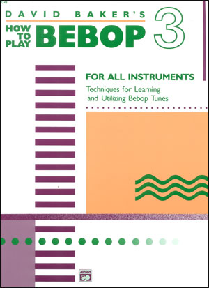 How To Play Bebop - Volume 3