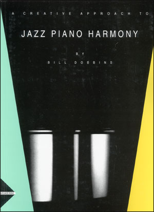 A Creative Approach To Jazz Piano Harmony