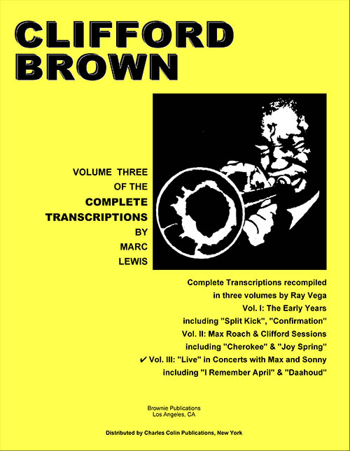 "Clifford Brown Transcriptions Vol. 3<br>""Live"" in Concerts with Max and Sonny"