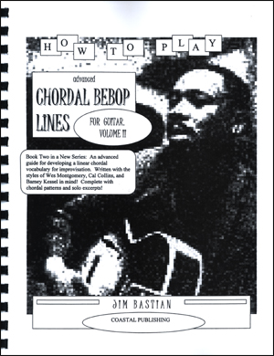 How To Play Advanced Chordal Bebop Lines For Guitar - Volume 2