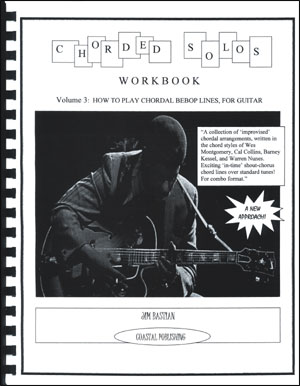 How To Play Chordal Bebop Lines For Guitar - Volume 3 - Chorded Solos Workbook