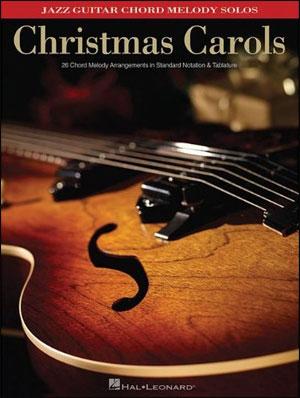 Christmas Carols:  Jazz Guitar Chord Melody Solos