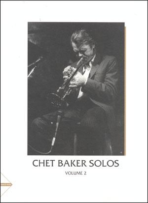 Chet Baker Solos - 11 Transcribed Solos