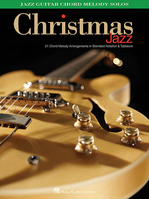Christmas: Jazz Guitar Chord Melody Solos