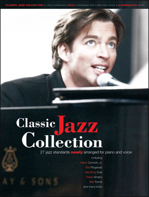 Classic Jazz Collection: 27 Jazz Standards Newly Arranged for Piano and Voice