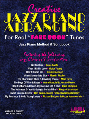 "Creative Jazz Piano Arranging for ""Real"" Fakebook Tunes"