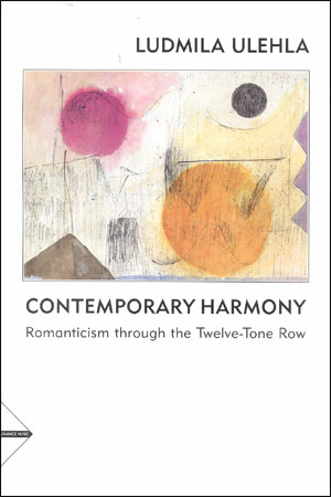 Contemporary Harmony: Romanticism Through the Twelve Tone Row