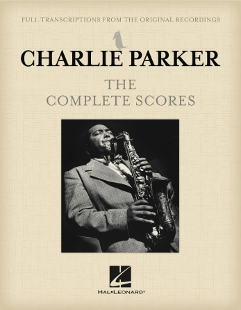 Charlie Parker Complete Scores