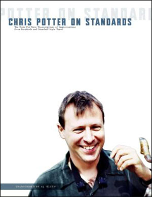 Chris Potter On Standards - 2nd Edition