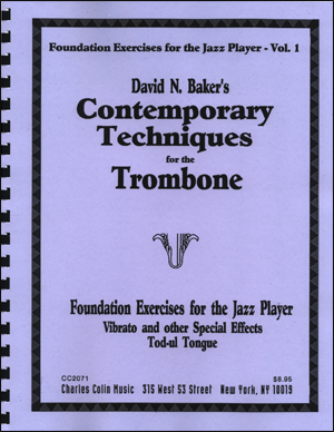 David N. Baker's Contemporary Techniques for the Trombone - Volume 1