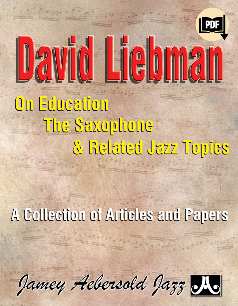 David Liebman on Education, the Saxophone, and Related Jazz Topics