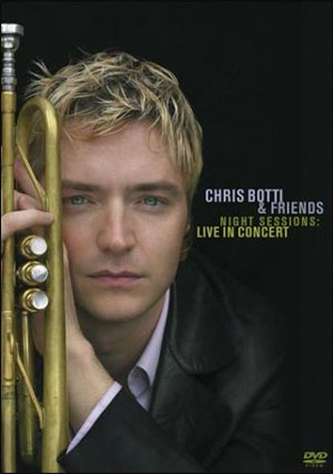 CHRIS BOTTI & FRIENDS - NIGHT