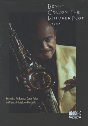 Benny Golson – The Whisper Not Tour - DVD