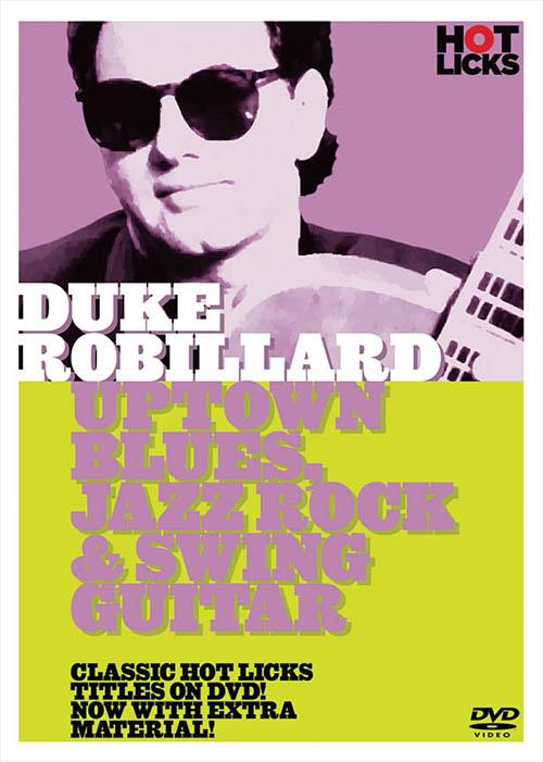 Duke Robillard: Uptown Blues, Jazz Rock & Swing Guitar