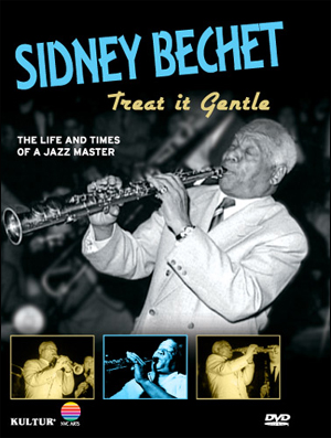 SIDNEY BECHET - TREAT IN GENTLE - DVD