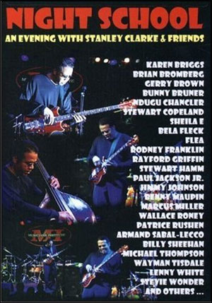 Night School - An Evening With Stanley Clarke & Friends - DVD
