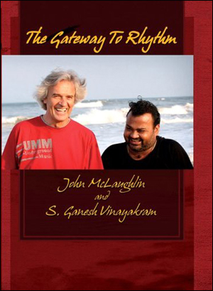 John McLaughlin and S. Ganesh Vinayakram - The Gateway to Rhythm - DVD