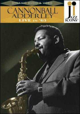 Jazz Icons: Cannonball Adderley – Live in '63 - DVD