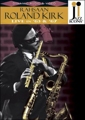 Jazz Icons: Rahsaan Roland Kirk – Live in '63 & '67 - DVD
