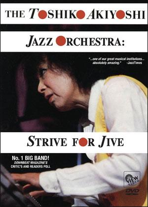 Toshiko Akiyoshi Jazz Orchestra – Strive for Jive - DVD