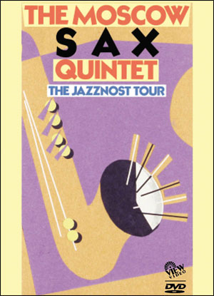 The Moscow Sax Quintet – The Jazznost Tour - DVD