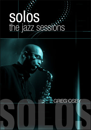 GREG OSBY SOLOS: THE JAZZ SESSIONS DVD