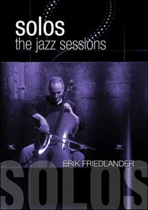 Erik Friedlander - Solos: The Jazz Sessions - DVD