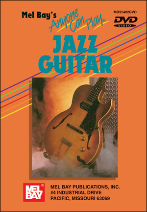 Mel Bay's Anyone Can Play Jazz Guitar - DVD