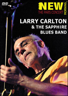 LARRY CARLTON & THE SAPPHIRE BLUES BAND - THE PARIS CONCERT - DVD