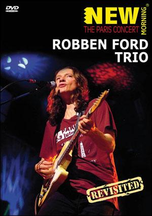 Robben Ford Trio - The Paris Concert DVD