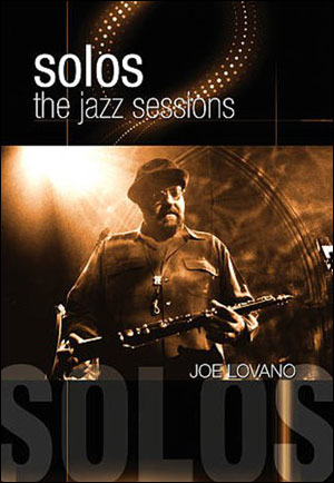 JOE LOVANO - SOLOS:THE JAZZ SESSIONS - DVD
