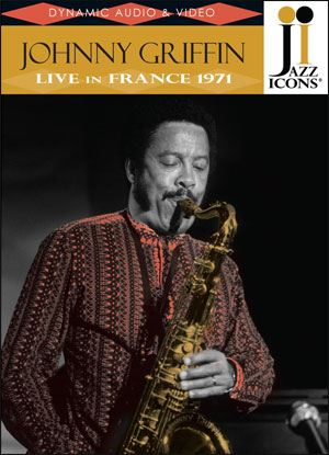 Jazz Icons: Johnny Griffin in France