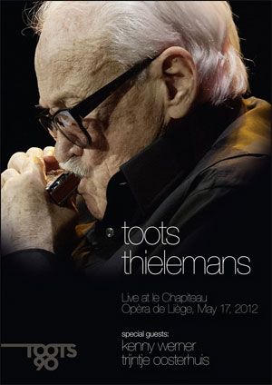 Toots Thielemans - Live at Le Chapiteau Opera de Liege, May 17, 2012 - DVD