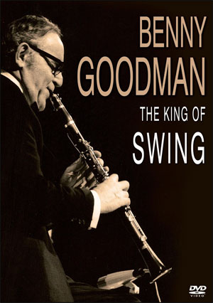 Benny Goodman The King of Swing - DVD