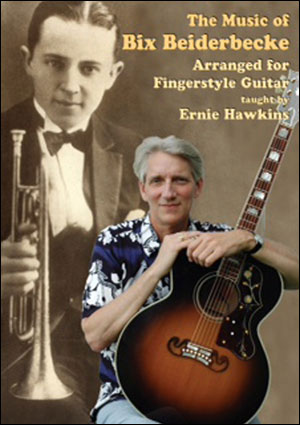 THE MUSIC OF BIX BEIDERBECKE FOR FINGERSTYLE GUITAR