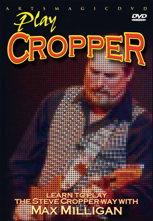 Max Milligan - Play Steve Cropper - DVD