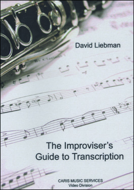 The Improviser's Guide to Transcription by David Liebman - DVD