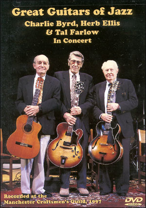 Great Guitars of Jazz: Charlie Byrd, Herb Ellis, & Tal Farlow - In Concert - DVD